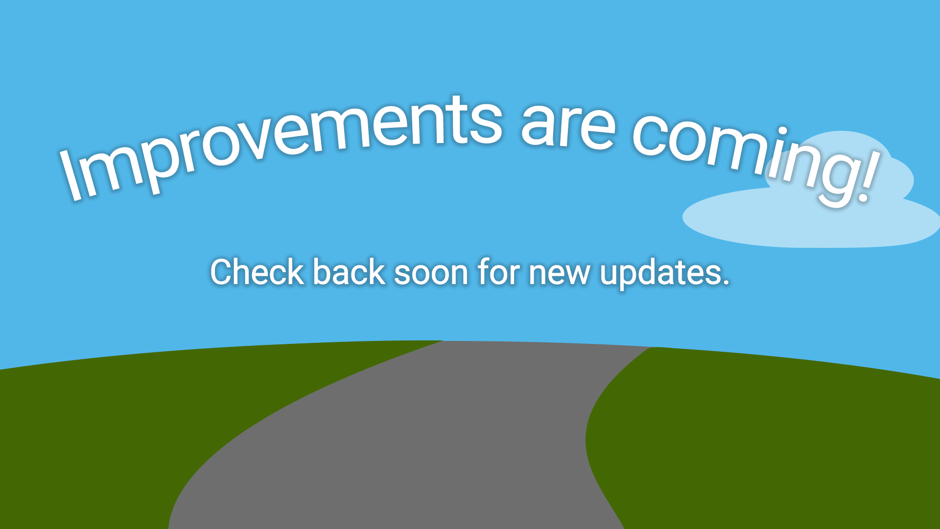 Improvements are coming